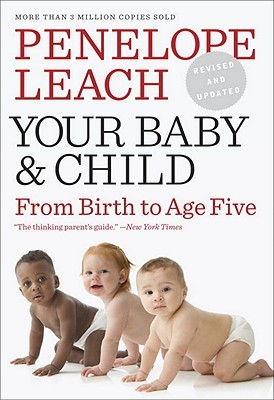 Your Baby and Child by Penelope Leach