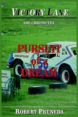 Ebook Victory Lane: The Chronicles: Pursuit of a Dream by Robert Pruneda TXT!