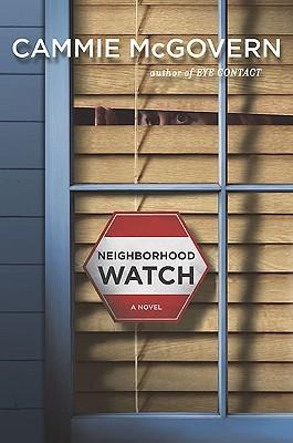 Neighborhood Watch by Cammie McGovern