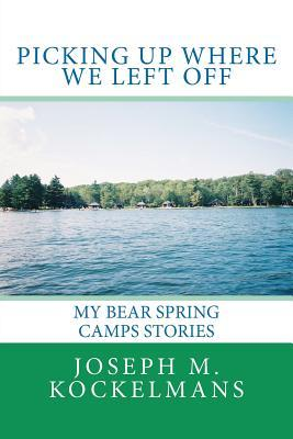 Picking Up Where We Left Off: My Bear Spring Camps Stories