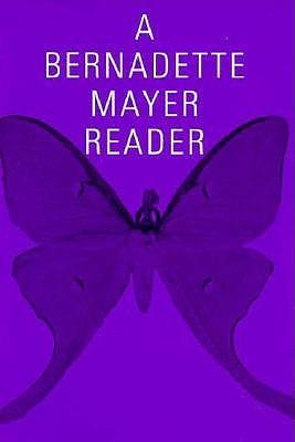 A Bernadette Mayer Reader