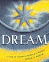 Dream: A Tale of Wonder, Wisdom & Wishes