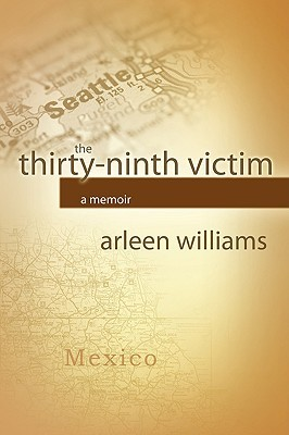 The Thirty-Ninth Victim by Arleen Williams