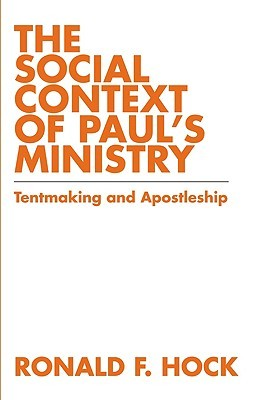 2104473  sc 1 st  Goodreads & The Social Context of Paulu0027s Ministry: Tentmakeing and Apostleship ...