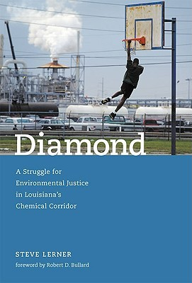 Diamond: A Struggle for Environmental Justice in Louisiana's Chemical Corridor