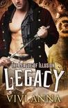 Legacy (The League of Illusion #1)