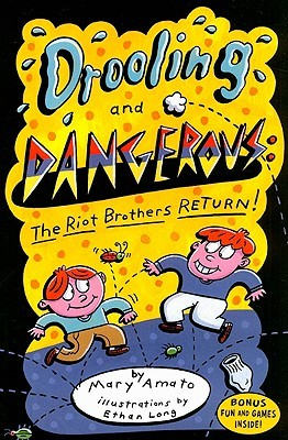 Ebook Drooling and Dangerous: The Riot Brothers Return! by Mary Amato PDF!