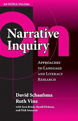 On Narrative Inquiry: Approaches to Language and Literacy (an Ncrll Volume)