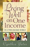 Living Well on One Income: ...in a Two-Income World