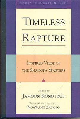 Timeless Rapture: Inspired Verse of the Shangpa Masters