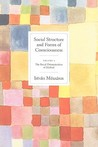 Social Structure and Forms of Consciousness, Volume 1: The Social Determination of Method