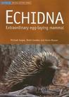 Echidna: Extraordinary Egg-Laying Mammal