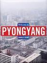 Welcome to Pyongyang