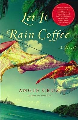 Let It Rain Coffee by Angie Cruz