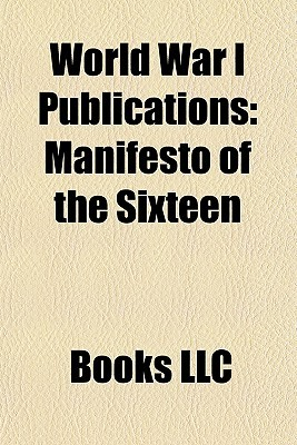 World War I Publications: Manifesto of the Sixteen, Wipers Times, the War Illustrated