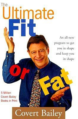 The Ultimate Fit or Fat by Covert Bailey