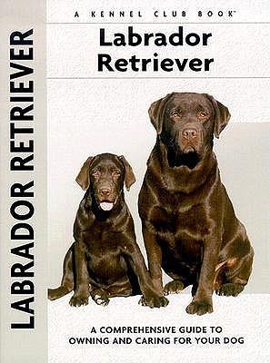 Labrador Retriever (Comprehensive Owner's Guide)