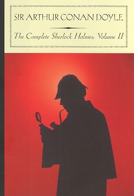 The Complete Sherlock Holmes, Vol 2