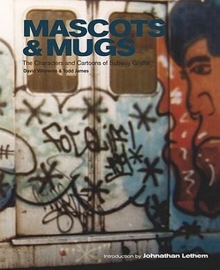 Mascots & Mugs: The Characters and Cartoons of Subway Graffiti