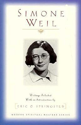 Simone Weil: Writings Selected with an Introduction