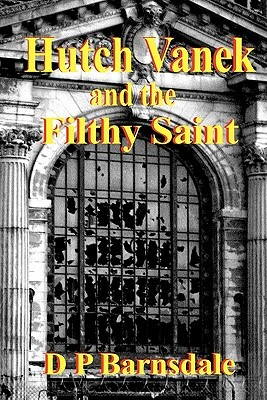 Hutch Vanek and the Filthy Saint