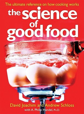 The Science of Good Food: The Ultimate Reference o...