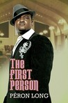 The First Person by Peron Long