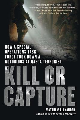 Kill or Capture: How a Special Operations Task Force Took Down a Notorious al Qaeda Terrorist