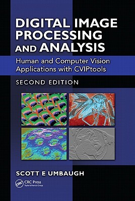 Digital Image Processing And Analysis: Human And Computer Vision Applications With Cvi Ptools, Second Edition