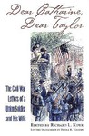 Dear Catharine, Dear Taylor: The Civil War Letters of a Union Soldier and His Wife
