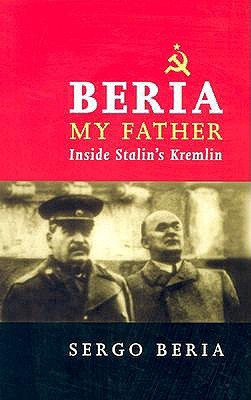 Beria, My Father: Inside Stalin's Kremlin