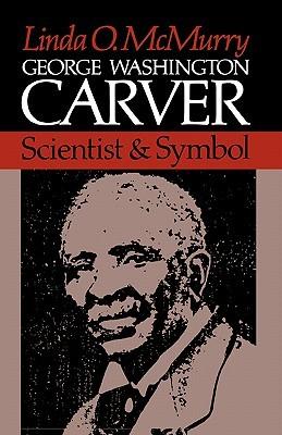 George Washington Carver: Scientist and Symbol