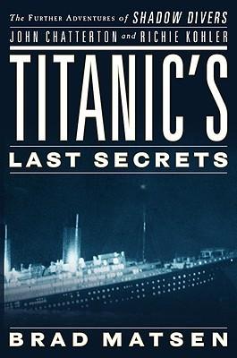 Titanics Last Secrets