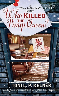 Who Killed the Pinup Queen? by Toni L.P. Kelner