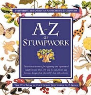 A-Z of Stumpwork.