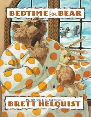 Bedtime for Bear by Brett Helquist