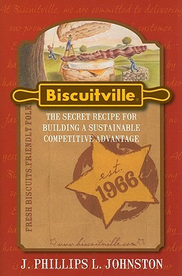 Biscuitville: The Secret Recipe for Building a Sustainable Competitive Advantage