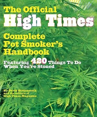 The Official High Times Pot Smokers Handbook by David Bienenstock