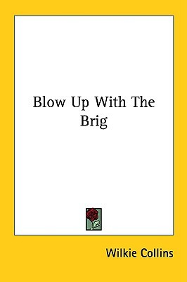 Blow Up with the Brig