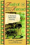 Trail of Thread: A Woman's Westward Journey (Trail of Thread #1)