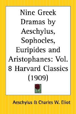 Nine Greek Dramas (Harvard Classics, #8)