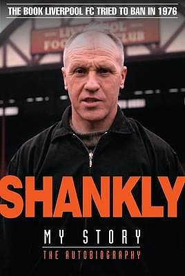 Shankly: My Story By Bill Shankly