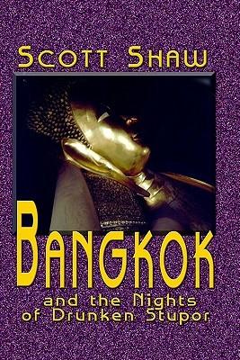 Bangkok and the Nights of Drunken Stupor