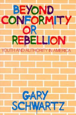 Beyond Conformity or Rebellion: Youth and Authority in America