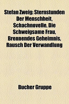 Stefan Zweig: Sternstunden Der Menschheit, Schachnovelle, Die Schweigsame Frau, Brennendes Geheimnis, Rausch Der Verwandlung