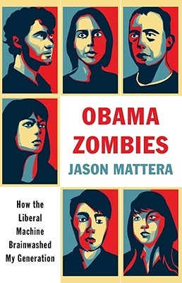 obama-zombies-how-the-liberal-machine-brainwashed-my-generation