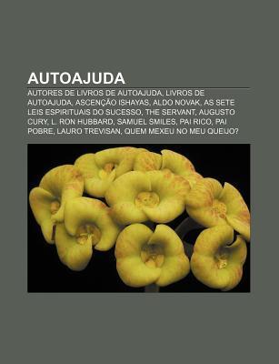 Autoajuda: Autores de Livros de Autoajuda, Livros de Autoajuda, Ascencao Ishayas, Aldo Novak, as Sete Leis Espirituais Do Sucesso, the Servant