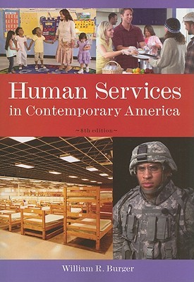 Human Services in Contemporary America by William R. Burger