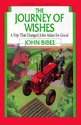 The Journey of Wishes by John Bibee