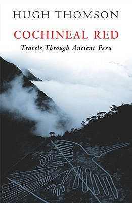 Cochineal red travels through ancient peru by hugh thomson 2725653 publicscrutiny Gallery